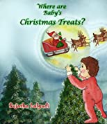 Where are Baby's Christmas Treats? - A Picture book for Children