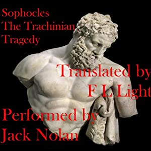 The Trachinian Tragedy: Women of Trachis | [Sophocles]