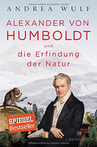Alexander von Humboldt und die Erfindung der Natur das Buch von Andrea Wulf - Preis vergleichen und online kaufen