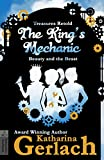 The King's Mechanic: Beauty and the Beast (Treasures Retold Book 3)