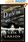The Devil in the White City: A Saga o...