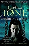 [Chained by Night] (By: Larissa Ione) [published: October, 2014]