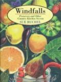 img - for Windfalls : Preserves and Other Country Kitchen Secrets book / textbook / text book