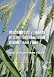 img - for Modeling Physiology of Crop Development, Growth and Yield book / textbook / text book