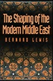 The Shaping of the Modern Middle East (0195072820) by Lewis, Bernard