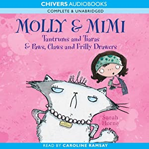 Molly & Mimi: Tantrums and Tiaras & Paws, Claws and Frilly Drawers | [Sarah Horne]