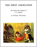 img - for The First Angelinos: The Gabrielino Indians of Los Angeles by William McCawley (1996-04-01) book / textbook / text book