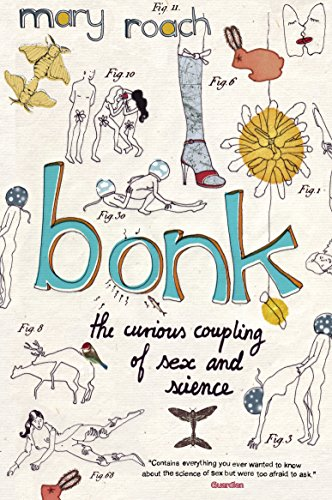 bonk-the-curious-coupling-of-sex-and-science