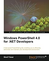 Windows PowerShell 4.0 for .NET Developers Front Cover