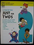 A Year of Fun Just for Two's: Fun Seasonal Activities, Songs, Poems, and Fingerplays-Plus Practical Advice for Parents