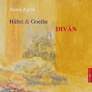 Hafez and goethe divan abed azrie music for Divan e hafez