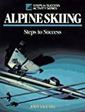 img - for Alpine Skiing: Steps to Success (Steps to Success Activity Series) by Yacenda, John (1992) Paperback book / textbook / text book