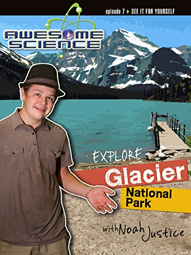 "Awesome Science ""Explore Glacier National Park"""