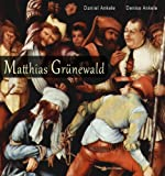 img - for Matthias Gr newald: 110+ Renaissance Paintings book / textbook / text book