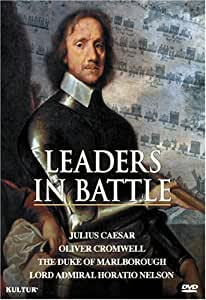 Leaders in Battle - Julius Caesar, Oliver Cromwell, Duke of Marlborough, Lord Admiral Horatio Nelson