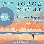 Der innere Kompass: Wege der Spiritualität | Jorge Bucay