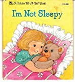 I'm not sleepy (A Golden tell-a-tale book) (0307070018) by Silverman, Maida