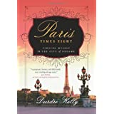 Paris Times Eight: Finding Myself in the City of Dreamsby Deirdre Kelly