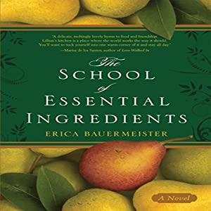 The School of Essential Ingredients | [Erica Bauermeister]
