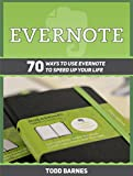 Evernote: 70 Ways to Use Evernote to Speed Up Your Life (Evernote, evernote essentials, evernote for beginners)