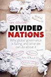 img - for Divided Nations: Why global governance is failing, and what we can do about it by Goldin, Ian (2013) Hardcover book / textbook / text book