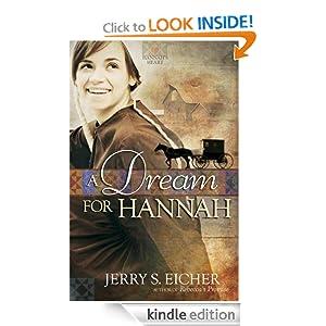 A Dream for Hannah (Hannah's Heart) Jerry S. Eicher