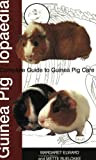 img - for Guinea Piglopaedia: A Complete Guide to Guinea Pigs (Complete Guide To... (Ringpress Books)) by Margaret Elward (2004-02-04) book / textbook / text book