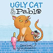 Ugly Cat & Pablo Audiobook by Isabel Quintero Narrated by Rogelio Ramos