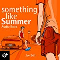Something Like Summer (       UNABRIDGED) by Jay Bell Narrated by Kevin R. Free