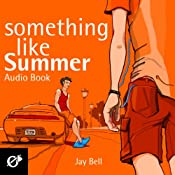 Something Like Summer | [Jay Bell]