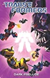 Transformers: Dark Prelude (Transformers (Idw))
