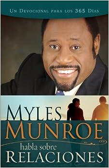 Myles Munroe Habla sobre Relaciones (Myles Munroe On Relationships