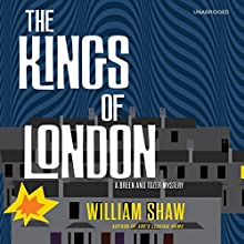 The Kings of London (       UNABRIDGED) by William Shaw Narrated by Cameron Stewart