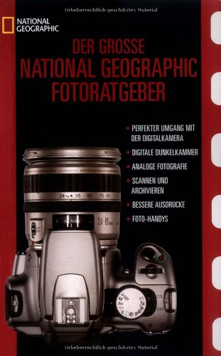 Der groe National Geographic Fotoratgeber