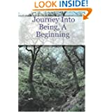 Journey Into Being, A Beginning