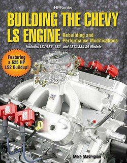 Mike Mavrigian: Building the Chevy LS Engine : Rebuilding and Performance Modifications (Paperback); 2010 Edition (Building The Chevy Ls Engine compare prices)