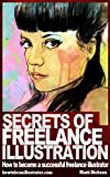 Secrets of Freelance Illustration: How to become a successful freelance illustrator