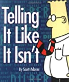 Dilbert: Telling It Like It Isn't (Mininature Hardcover) (0836213246) by Scott Adams