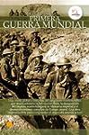 Breve historia de la Primera Guerra M...