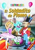 El Soldadito De Plomo/ Steadfast Tin Soldier (Pegaclasicos) (Spanish Edition) (8466203575) by Equipo Editorial