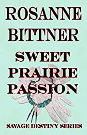 Sweet Prairie Passion (Savage Destiny)