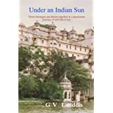 Under An Indian Sunby G V Landon