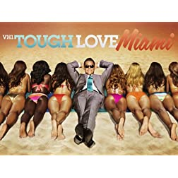 Tough Love Miami