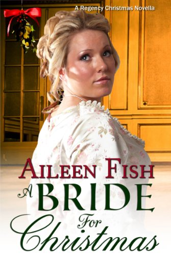 A Bride for Christmas (Sweet Regency Novella) by Aileen Fish