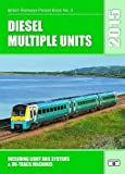 Robert Pritchard Diesel Multiple Units 2015: Including Light Rail Systems and on-Track Machines (British Railways Pocket Books)