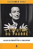 echange, troc Salvador Dalí, Jean-Baptiste Gendarme - L'esputnic du paubre : Suivi de Dali et les éditions de la Table Ronde