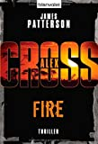 Fire: Thriller: Alex Cross 14