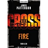 "Fire - Alex Cross 14 -: Thrillervon ""James Patterson"""