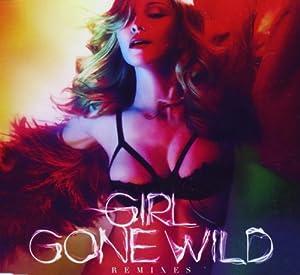 Girl Gone Wild: Remixes