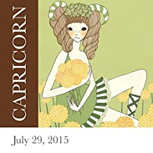 Capricorn: July 29, 2015  by Tali Edut, Ophira Edut Narrated by Lesa Wilson